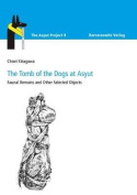 The Tomb of the Dogs at Asyut