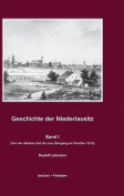 Geschichte Der Niederlausitz. Erster Band [GER]