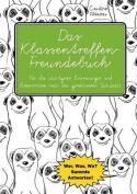 Das Klassentreffen-Freundebuch - Fur Die Wichtigsten Erinnerungen Und Erkenntnisse Nach Der Gemeinsamen Schulzeit. Wer, Was, Wo? Sammle Antworten! [GER]