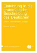 Einfuehrung in Die Grammatische Beschreibung Des Deutschen [GER]
