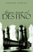 Jaque Mate Al Destino [Spanish]