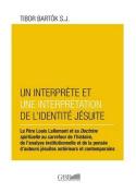 Interprete Et Un Interpretation de L'Identite Jesuite [FRE]