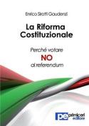 La Riforma Costituzionale. Perche Votare No Al Referendum [ITA]