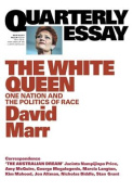 Quarterly Essay 65 the White Queen