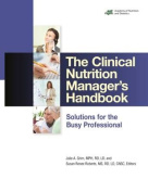 The Clinical Nutrition Manager's Handbook