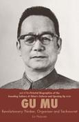 Gu Mu, Revolutionary Thinker, Organiser and Technocrat