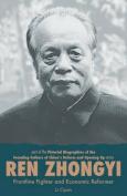Ren Zhongyi, Frontline Fighter and Economic Reformer