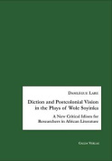 Diction and Postcolonial Sociopolitical Vision in the Plays of Wole Soyinka