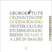 George Tute: A Life in Images