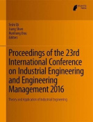 Proceedings of the 23rd International Conference on Industrial Engineering and Engineering Management 2016
