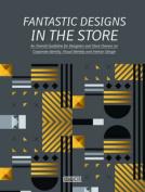 Fantastic Designs in the Store