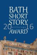 Bath Short Story Award Anthology 2016