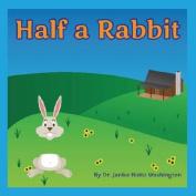 Half a Rabbit