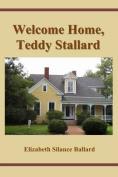 Welcome Home, Teddy Stallard