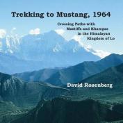 Trekking to Mustang, 1964