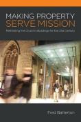 Making Property Serve Mission