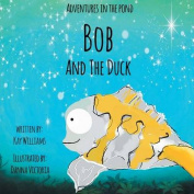 Bob and the Duck