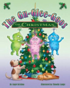 The Gu-Glee-Goos of Christmas
