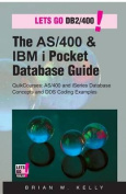 The AS/400 & IBM I Pocket Database Guide  : Quikcourse
