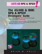 The AS/400 & IBM I RPG & Rpgiv Programming Guide  : AS/400 and IBM I RPG & RPG IV Concepts, Coding Examples & Exercises