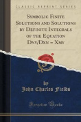 Symbolic Finite Solutions and Solutions by Definite Integrals of the Equation Dny/Dxn = Xmy