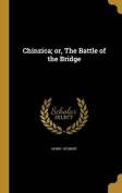 Chinzica; Or, the Battle of the Bridge