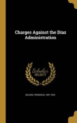 Charges Against the Diaz Administration