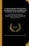 A Concise System of Instructions and Regulations for the Militia and Volunteers of the United States