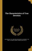The Characteristics of True Devotion