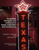 Proceedings, the Fourth AAAI Conference on Human Computation and Crowdsourcing