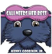 Cali Needs Her Rest