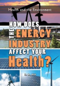 How Does the Energy Industry Affect Your Health?