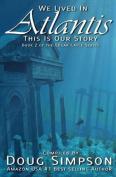 We Lived in Atlantis