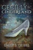 Cecilly in Cinderland