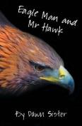 Eagle Man and MR Hawk