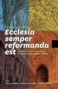 Ecclesia Semper Reformanda Est / The Church Is Always Reforming