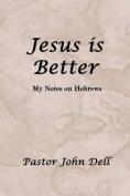 Jesus Is Better