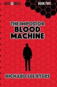 The Impostor: Blood Machine