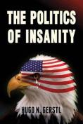 The Politics of Insanity