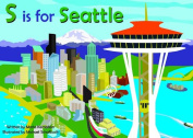 S is for Seattle (Alphabet Places) [Board book]