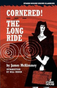 Cornered! / The Long Ride