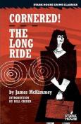Cornered! / The Long Ride