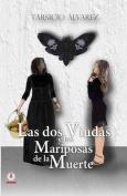 Las DOS Viudas y Las Mariposas de La Muerte [Spanish]