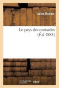 Le Pays Des Croisades [FRE]