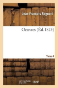 Oeuvres Tome 4 [FRE]