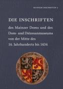 Die Inschriften Des Mainzer Doms Und Des Dom- Und Diozesanmuseums Von Der Mitte Des 14. Jahrhunderts Bis 1434  [GER]