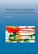 Affektregulation in Der Musiktherapie [GER]