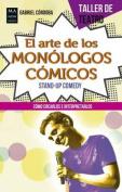 El Arte de Los Monologos Comicos [Spanish]