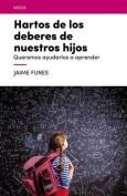 Hartos de Los Deberes de Nuestros Hijos  [Spanish]