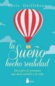 Tu Sueno Hecho Realidad [Spanish]